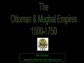 The Ottoman & Mughal Empires 1500-1750