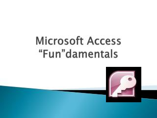 "Microsoft Access "" Fun""damentals"