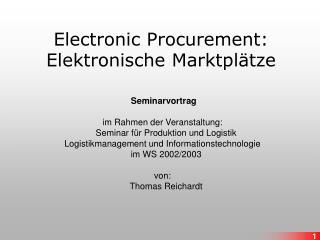 Electronic Procurement: Elektronische Marktpl tze