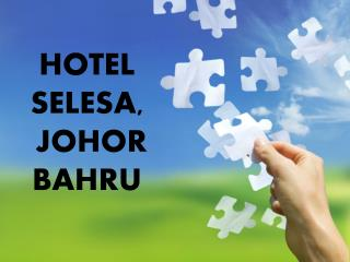 HOTEL SELESA,  JOHOR BAHRU