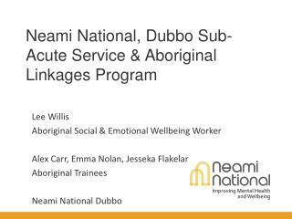 Neami National, Dubbo Sub-Acute Service & Aboriginal Linkages Program