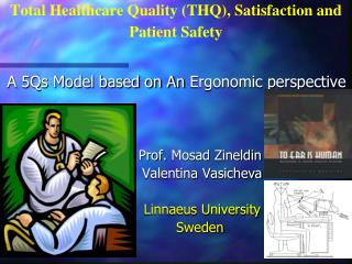 Total Healthcare Quality (THQ), Satisfaction and Patient Safety