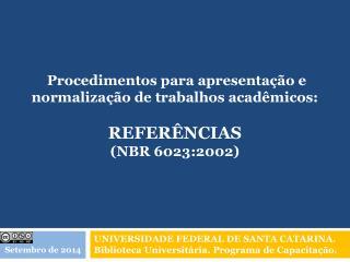 UNIVERSIDADE FEDERAL DE SANTA CATARINA. Biblioteca Universitária. Programa de Capacitação.