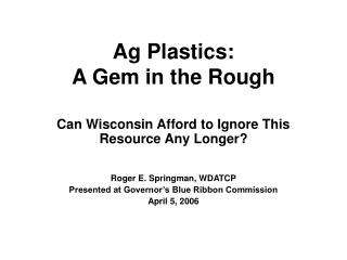 Ag Plastics:  A Gem in the Rough