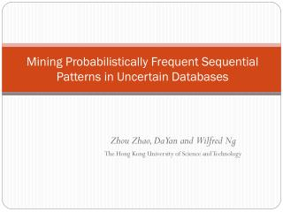 Mining Probabilistically Frequent Sequential Patterns in Uncertain Databases