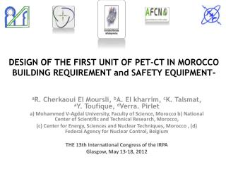 DESIGN OF THE FIRST UNIT OF PET-CT IN MOROCCO BUILDING REQUIREMENT and SAFETY EQUIPMENT-