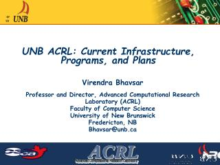 UNB ACRL: Current Infrastructure,  Programs, and Plans
