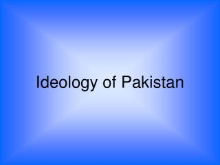 Ideology of Pakistan