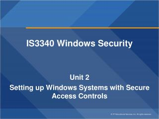 IS3340 Windows Security Unit 2 Setting up Windows Systems with Secure Access Controls