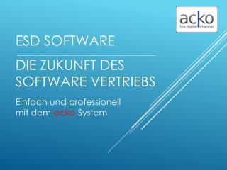 ESD Software  ____________________________________________ Die Zukunft des Software Vertriebs