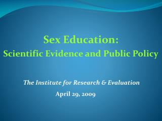 Sex Education: Scientific Evidence and Public Policy