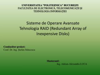 Sisteme de Operare Avansate Tehnologia  RAID (Redundant Array of Inexpensive Disks)