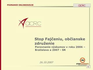 Porovnanie výskumov v roku 2006 – Bratislava a 2007 - SR