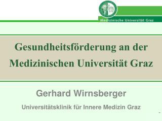 Gerhard Wirnsberger Universit tsklinik f r Innere Medizin Graz