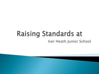 Raising Standards at