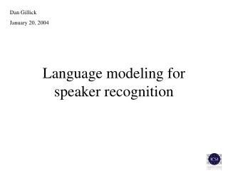 Language modeling for speaker recognition