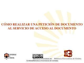 CÓMO REALIZAR UNA PETICIÓN DE DOCUMENTO AL SERVICIO DE ACCESO AL DOCUMENTO