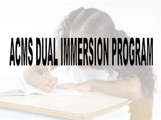 ACMS DUAL IMMERSION PROGRAM