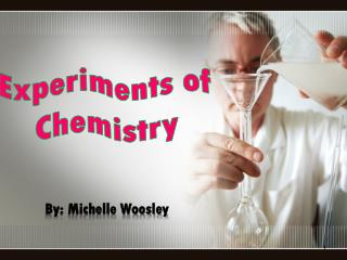 Experiments of Chemistry
