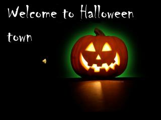 Welcome to Halloween town