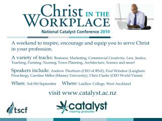 A weekend to inspire, encourage and equip you to serve Christ in your profession.