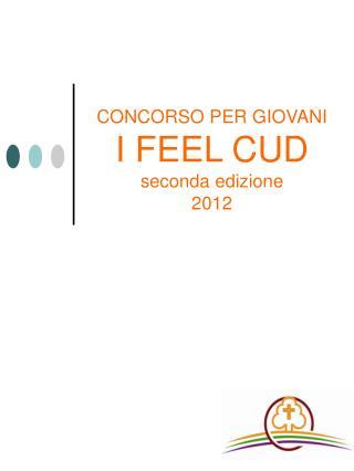 CONCORSO PER GIOVANI I FEEL CUD  seconda edizione  2012