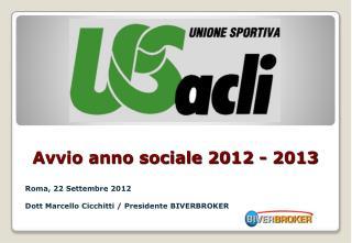 Avvio anno sociale 2012 - 2013