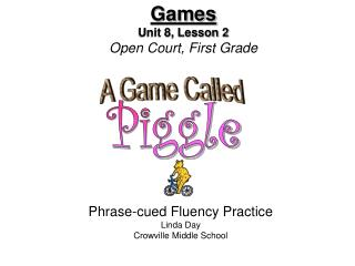 Games Unit 8, Lesson 2  Open Court, First Grade