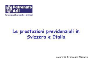 Le prestazioni previdenziali in Svizzera e Italia