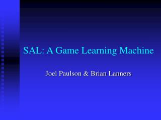 SAL: A Game Learning Machine
