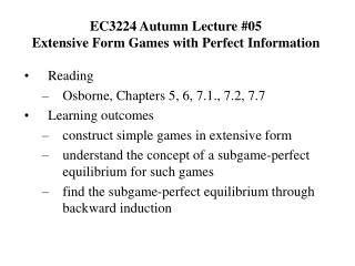EC3224 Autumn Lecture #05 Extensive Form Games with Perfect Information
