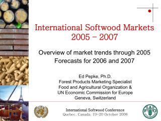 International Softwood Markets 2005 – 2007