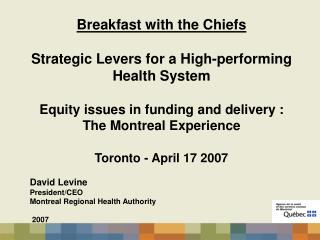 David Levine President/CEO Montreal Regional Health Authority  2007