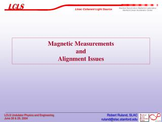 Magnetic Measurements  and  Alignment Issues