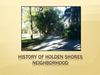 HISTORY OF Holden Shores Neighborhood