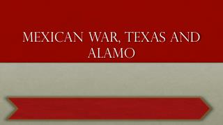 Mexican War, Texas and Alamo