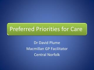 Dr David Plume Macmillan GP Facilitator  Central Norfolk