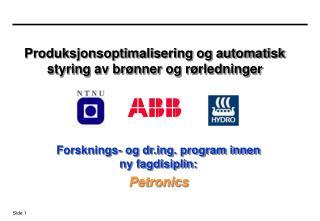 Produksjonsoptimalisering og automatisk styring av brønner og rørledninger