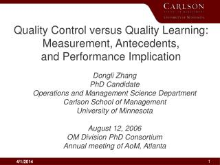 Quality Control versus Quality Learning: Measurement, Antecedents,  and Performance Implication