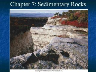 Chapter 7: Sedimentary Rocks