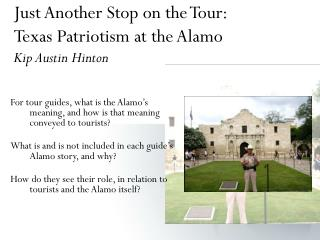 Just Another Stop on the Tour:  Texas Patriotism at the Alamo Kip Austin Hinton