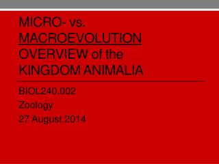 Micro-  vs.  macroevolution Overview  of the Kingdom  animalia