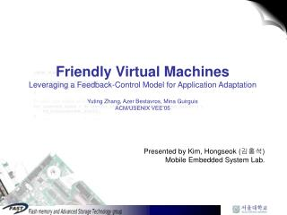 Presented by Kim, Hongseok ( ??? ) Mobile Embedded System Lab.