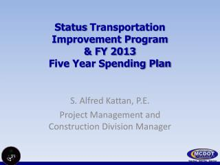 Status  Transportation Improvement Program & FY 2013  Five Year Spending Plan