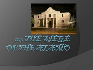 11.3 The Siege of The Alamo
