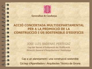 ACCIÓ CONCERTADA MULTIDEPARTAMENTAL PER A LA PROMOCIÓ DE LA CONSTRUCCIÓ I ÚS SOSTENIBLE D'EDIFICIS