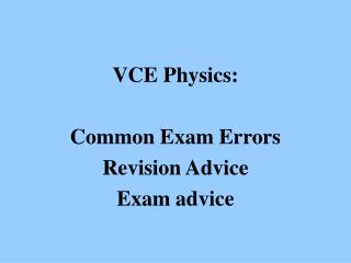 VCE Physics: Common Exam Errors Revision Advice Exam advice