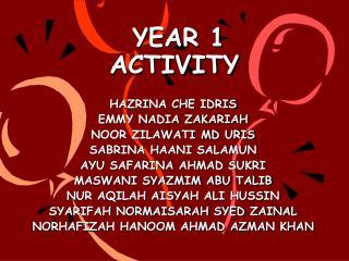 YEAR 1 ACTIVITY