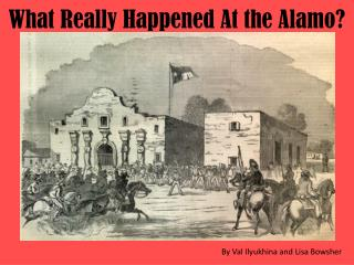 What Really Happened At the Alamo?