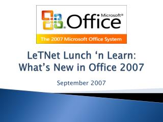 LeTNet Lunch 'n Learn: What's New in Office 2007